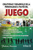 CREATIVIDAD Y DESARROLLO DE LA PERSONALIDAD A TRAVES DEL JUEGO