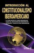 INTRODUCCION AL CONSTITUCIONALISMO IBEROAMERICANO