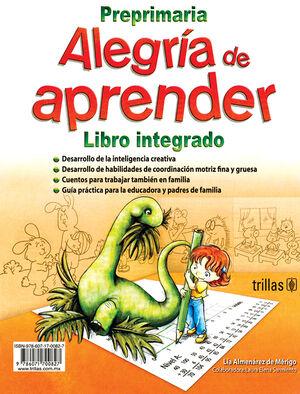 ALEGRIA DE APRENDER. LIBRO INTEGRADO, PREPRIMARIA