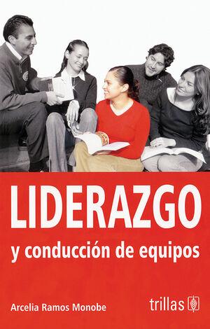 LIDERAZGO Y CONDUCCION DE EQUIPOS