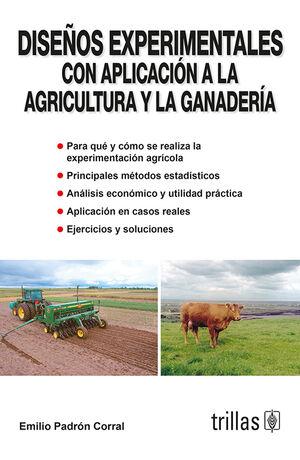 DISEÑOS EXPERIMENTALES. CON APLICACION A LA AGRICULTURA Y LA GANADERIA