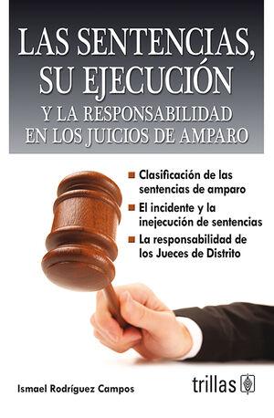 LAS SENTENCIAS, SU EJECUCION Y LA RESPONSABILIDAD EN LOS JUICIOS DE AMPARO
