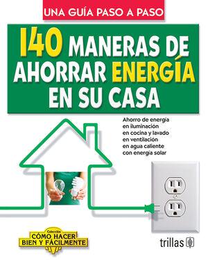 140 MANERAS DE AHORRAR ENERGIA EN SU CASA