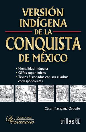 VERSION INDIGENA DE LA CONQUISTA DE MEXICO
