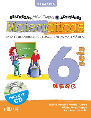 DESTREZAS, HABILIDADES Y ACTITUDES MATEMATICAS 6. INCLUYE CD