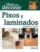 IDEAS PARA DECORAR. PISOS Y LAMINADOS