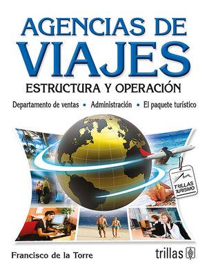 AGENCIAS DE VIAJES: ESTRUCTURA Y OPERACION