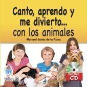 CANTO, APRENDO Y ME DIVIERTO... CON LOS ANIMALES. INCLUYE CD