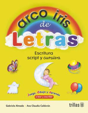ARCOIRIS DE LETRAS. ESCRITURA SCRIPT Y CURSIVA
