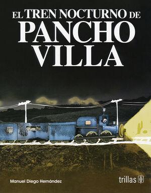 EL TREN NOCTURNO DE PANCHO VILLA