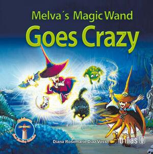 MELVA'S MAGIC WAND GOES CRAZY