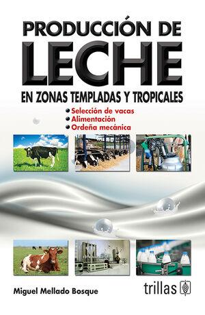 PRODUCCION DE LECHE EN ZONAS TEMPLADAS Y TROPICALES