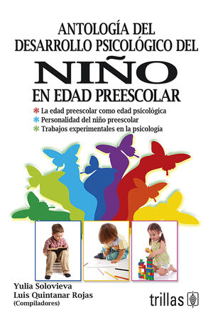 ANTOLOGIA DEL DESARROLLO PSICOLOGICO DEL NIÑO EN EDAD PREESCOLAR