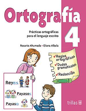 ORTOGRAFIA 4. PRACTICAS ORTOGRAFICAS PARA EL LENGUAJE ESCRITO