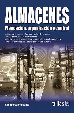 ALMACENES. PLANEACION, ORGANIZACION Y CONTROL