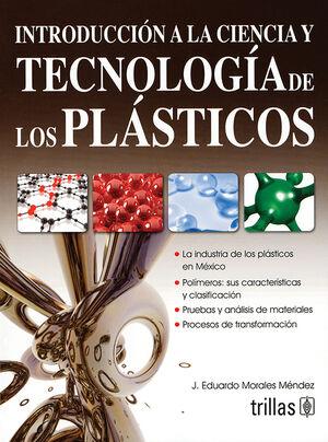 INTRODUCCION A LA CIENCIA Y TECNOLOGIA DE LOS PLASTICOS