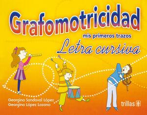 GRAFOMOTRICIDAD LETRA CURSIVA. MIS PRIMEROS TRAZOS