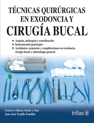 TECNICAS QUIRURGICAS EN EXODONCIA Y CIRUGIA BUCAL