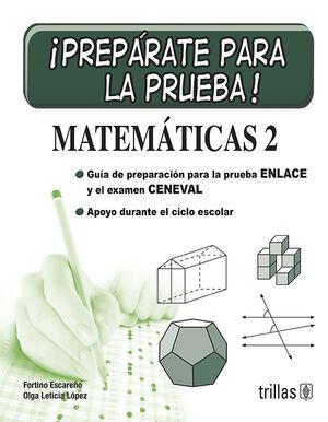 PREPARATE PARA LA PRUEBA!. MATEMATICAS 2