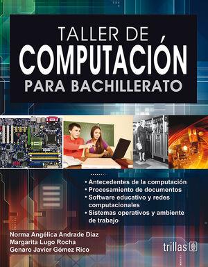 TALLER DE COMPUTACION PARA BACHILLERATO