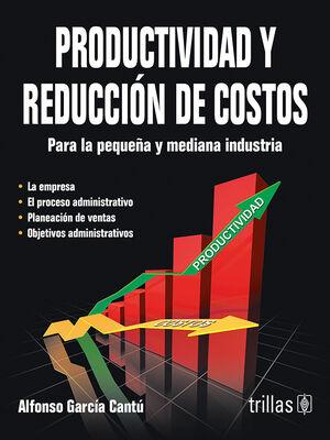 PRODUCTIVIDAD Y REDUCCION DE COSTOS