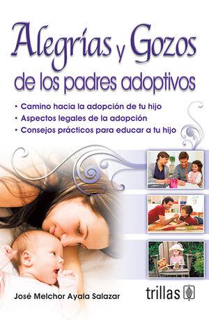 ALEGRIAS Y GOZOS DE LOS PADRES ADOPTIVOS