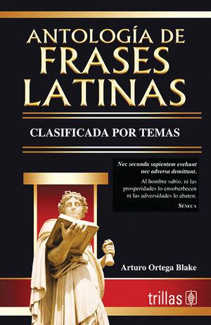 ANTOLOGIA DE FRASES LATINAS