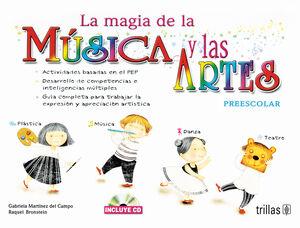 LA MAGIA DE LA MUSICA Y LAS ARTES, PREESCOLAR. INCLUYE CD