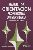 MANUAL DE ORIENTACION PROFESIONAL UNIVERSITARIA. GUIA DEL DOCENTE