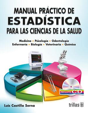 MANUAL PRACTICO DE ESTADISTICA PARA LAS CIENCIAS DE LA SALUD. INCLUYE CD