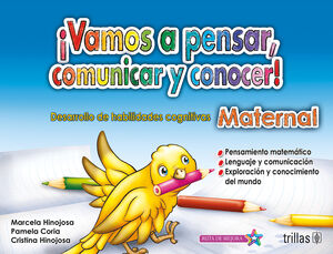 VAMOS A PENSAR, COMUNICAR Y CONOCER!. MATERNAL