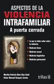 ASPECTOS DE LA VIOLENCIA INTRAFAMILIAR A PUERTA CERRADA