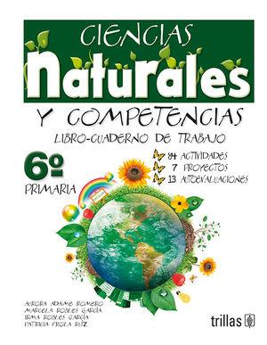 CIENCIAS NATURALES Y COMPETENCIAS, 6O.PRIMARIA. LIBRO-CUADERNO TRABAJO