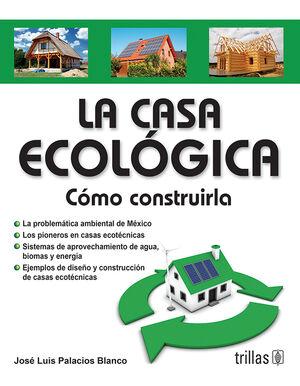 LA CASA ECOLOGICA: COMO CONSTRUIRLA