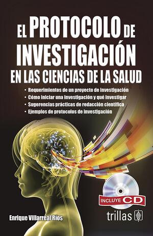 EL PROTOCOLO DE INVESTIGACION EN LAS CIENCIAS DE LA SALUD. INCLUYE CD