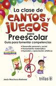 LA CLASE DE CANTOS Y JUEGOS PARA PREESCOLAR. INCLUYE CD