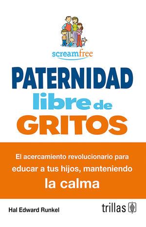 PATERNIDAD LIBRE DE GRITOS