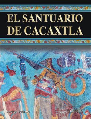EL SANTUARIO DE CACAXTLA