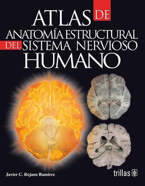 ATLAS DE ANATOMIA ESTRUCTURAL DEL SISTEMA NERVIOSO HUMANO