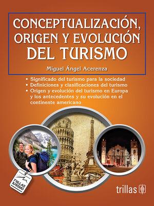 CONCEPTUALIZACION, ORIGEN Y EVOLUCION DEL TURISMO