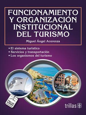 FUNCIONAMIENTO Y ORGANIZACION INSTITUCIONAL DEL TURISMO
