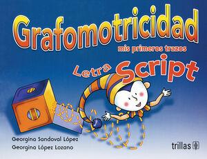 GRAFOMOTRICIDAD LETRA SCRIPT. MIS PRIMEROS TRAZOS