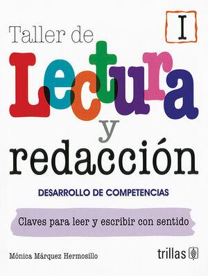 TALLER DE LECTURA Y REDACCION I. DESARROLLO DE COMPETENCIAS