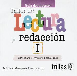 TALLER DE LECTURA Y REDACCION 1. GUIA DEL MAESTRO CD