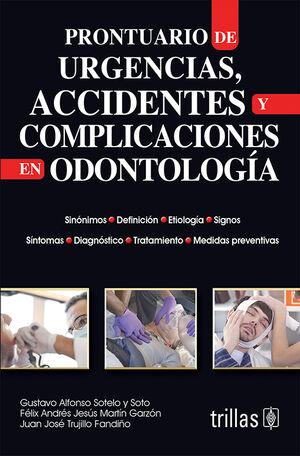 PRONTUARIO DE URGENCIAS, ACCIDENTES Y COMPLICACIONES EN ODONTOLOGIA