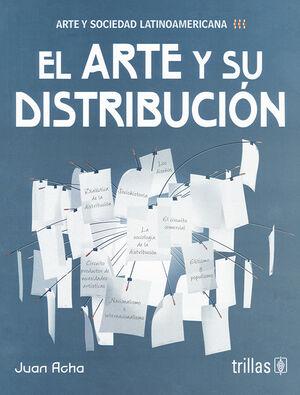 EL ARTE Y SU DISTRIBUCION (ARTE Y SOCIEDAD LATINOAMERICANA)
