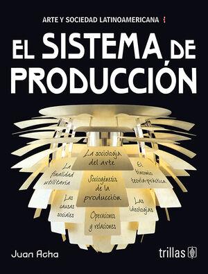EL SISTEMA DE PRODUCCION (ARTE Y SOCIEDAD LATINOAMERICANA)