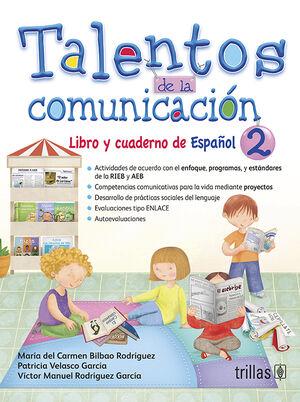TALENTOS DE LA COMUNICACION. LIBRO Y CUADERNO DE ESPAÑOL 2