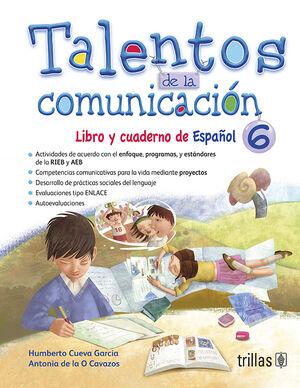TALENTOS DE LA COMUNICACION. LIBRO Y CUADERNO DE ESPAÑOL 6