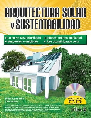 ARQUITECTURA SOLAR Y SUSTENTABILIDAD. INCLUYE CD